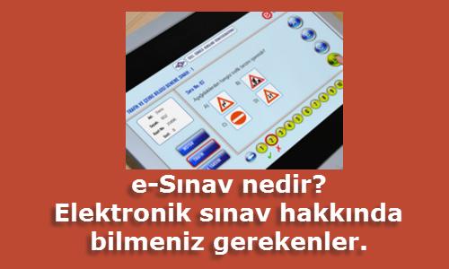 E Sınav Nedir Elektronik Ehliyet Sınavı Hakkında Bilmeniz Gerekenler